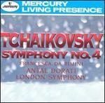 Tchaikovsky: Symphony No. 4; Francesca da Rimini