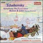Tchaikovsky: Symphony No. 5 in E minor; Romeo & Juliet