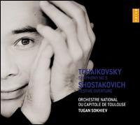Tchaikovsky: Symphony No. 5; Shostakovich: Festive Overture - Orchestre National du Capitole de Toulouse; Tugan Sokhiev (conductor)