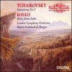 Tchaikovsky: Symphony No. 5; Zoltán Kodály: Háry János Suite