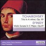 Tchaikovsky: Trio in A Minor, Op. 50; D'Indy: Violin Sonata in C Major, Op. 59