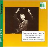 Tchaikowsky: Symphony No. 4; Schumann: Symphony No. 4 - MDR Leipzig Radio Symphony Orchestra; Hermann Abendroth (conductor)