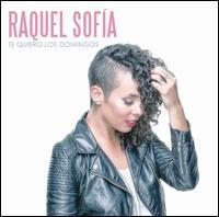 Te Quiero los Domingos - Raquel Sofia