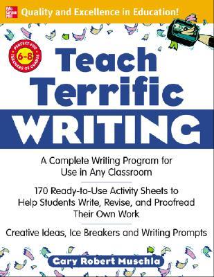 Teach Terrific Writing: Grades 6-8 - Muschla, Gary Robert