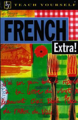 Teach Yourself French Extra - Carroll, Malcolm, and Carroll, Janet