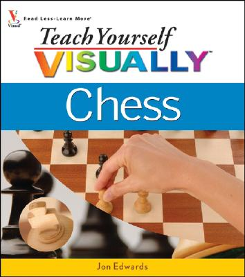 Teach Yourself Visually Chess - Edwards, Jon