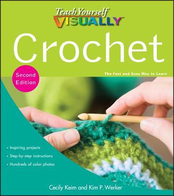 Teach Yourself Visually Crochet - Keim, Cecily