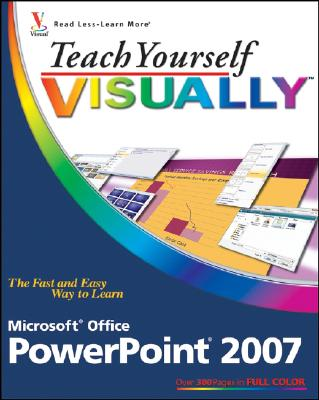 Teach Yourself Visually PowerPoint 2007 - Bucki, Lisa A
