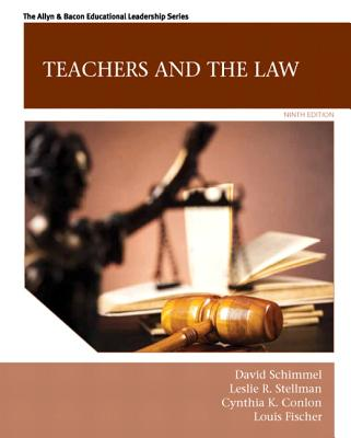 Teachers and the Law - Conlon, Cynthia Kelly, and Schimmel, David, and Stellman, Leslie R.