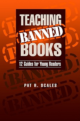 Teaching Banned Books - Scales, Pat R