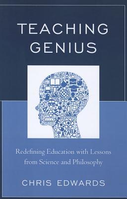 Teaching Genius: Redefining Edpb - Edwards, Chris, Dr., and Sand, Barbara Lourie