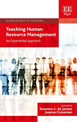 Teaching Human Resource Management: An Experiential Approach - de Janasz, Suzanne C. (Editor), and Crossman, Joanna (Editor)