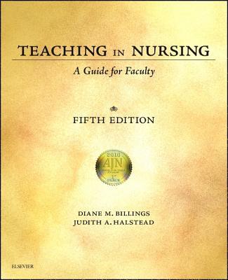 Teaching in Nursing: A Guide for Faculty - Billings, Diane M, Edd, RN, Faan, and Halstead, Judith A, PhD, RN, Faan