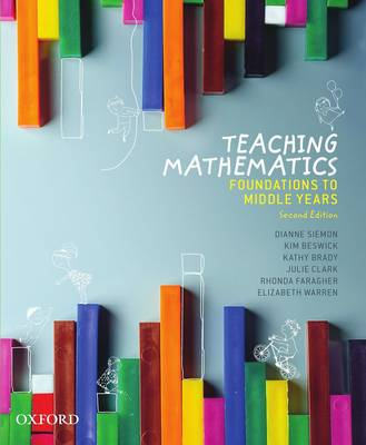 Teaching Mathematics: Foundations to Middle Years - Siemon, Dianne, and Beswick, Kim, and Brady, Kathy
