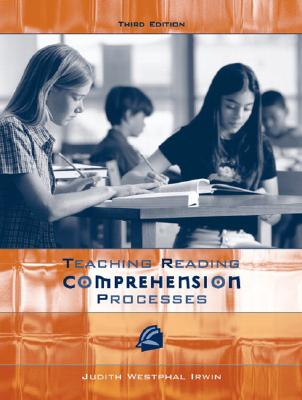 Teaching Reading Comprehension Processes - Irwin, Judith W