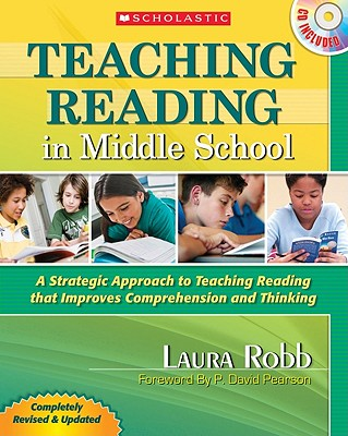 Teaching Reading in Middle School: A Strategic Approach to Teaching Reading That Improves Comprehension and Thinking - Robb, Laura