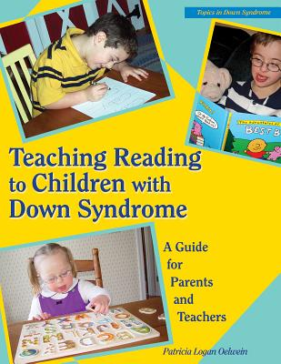 Teaching Reading to Children with Down Syndrome - Oelwein, Patricia Logan