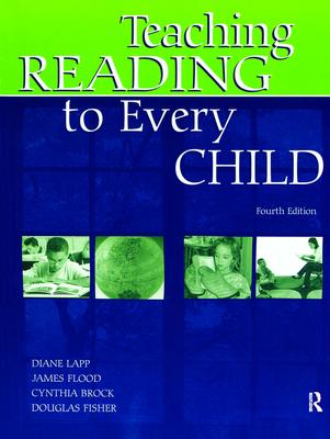 Teaching Reading to Every Child - Lapp, Diane