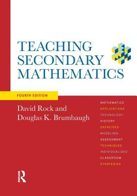 Teaching Secondary Mathematics - Rock, David, and Brumbaugh, Douglas K.