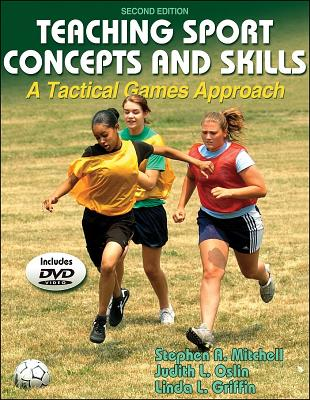 Teaching Sport Concepts and Skills: A Tactical Games Approach - Mitchell, Stephen