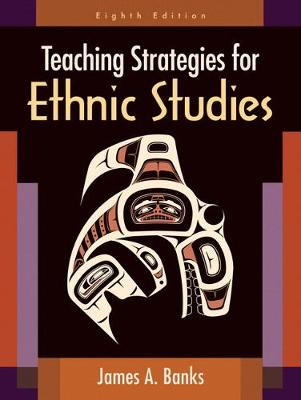 Teaching Strategies for Ethnic Studies - Banks, James A.