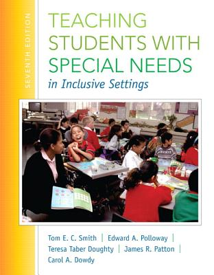Teaching Students with Special Needs in Inclusive Settings, Loose-Leaf Version - Smith, Tom E, and Polloway, Edward A, and Patton, James R