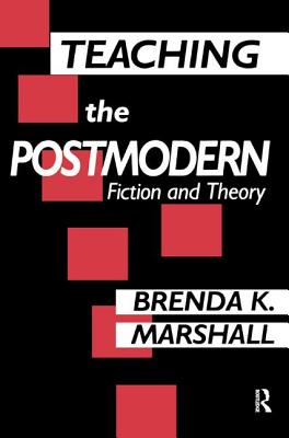 Teaching the Postmodern - Marshall, Brenda