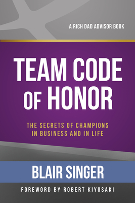 Team Code of Honor: The Secrets of Champions in Business and in Life - Singer