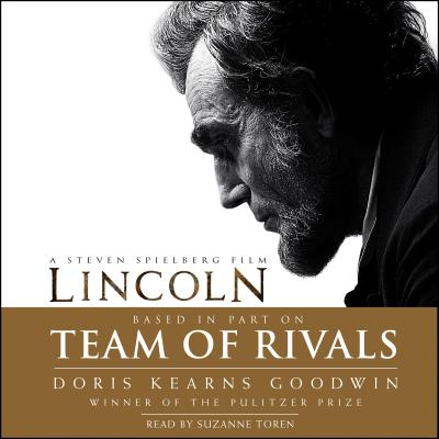 Team of Rivals - Goodwin, Doris Kearns, and Toren, Suzanne (Read by)