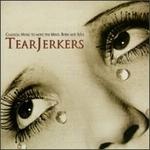 Tear Jerkers: Classical Music to move the Mind, Body and Soul