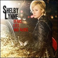 Tears, Lies and Alibis - Shelby Lynne