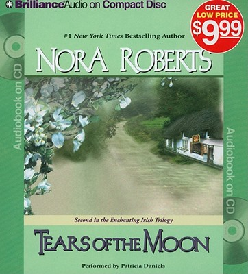 Tears of the Moon - Roberts, Nora, and Daniels, Patricia (Read by)