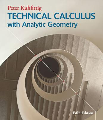 Technical Calculus with Analytic Geometry - Kuhfittig, Peter