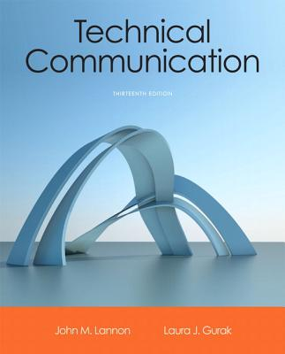 Technical Communication - Lannon, John M, and Gurak, Laura J.