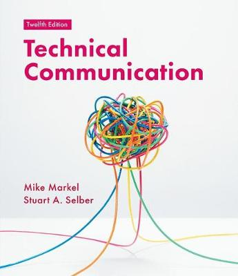 Technical Communication - Markel, Mike, and Selber, Stuart A.