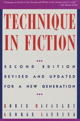 Technique in Fiction - MacAuley, Robie, and Lanning, George