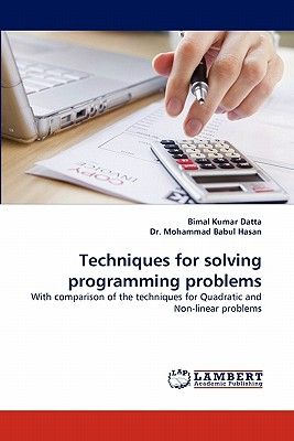 Techniques for Solving Programming Problems - Datta, Bimal Kumar, and Hasan, Mohammad Babul, Dr.