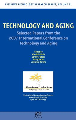 Technology and Aging - Mihailidis, Alex (Editor), and Boger, Jennifer (Editor), and Kautz, Henry (Editor)