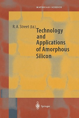 Technology and Applications of Amorphous Silicon - Street, Robert A. (Editor)