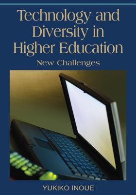 Technology and Diversity in Higher Education: New Challenges - Inoue, Yukiko (Editor)