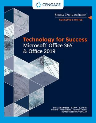 Technology for Success and Shelly Cashman Series Microsoft Office 365 & Office 2019 - Vermaat, Misty, and Ciampa, Mark, and Monk, Ellen