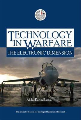 Technology in Warfare: The Electronic Dimension - Baram, Abdul Karim