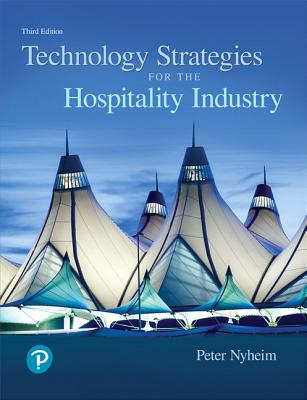 Technology Strategies for the Hospitality Industry - Nyheim, Peter