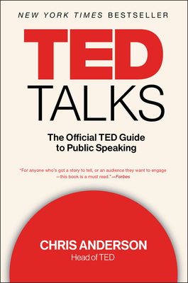 TED Talks: The Official TED Guide to Public Speaking - Anderson, Chris