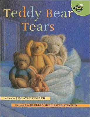 Teddy Bear Tears - Aylesworth, Jim