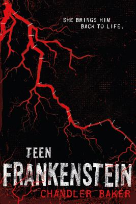 Teen Frankenstein: High School Horror - Baker, Chandler