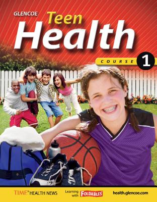 Teen Health, Course 1 - Glencoe
