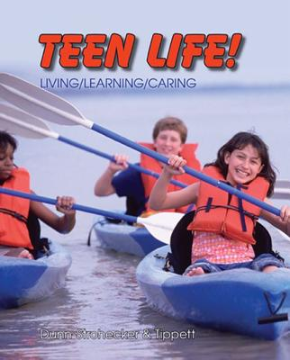 Teen Life!: Living, Learning, Caring - Dunn-Strohecker, Martha, Ph.D., CFCS, and Tippett, Deborah Tunstall