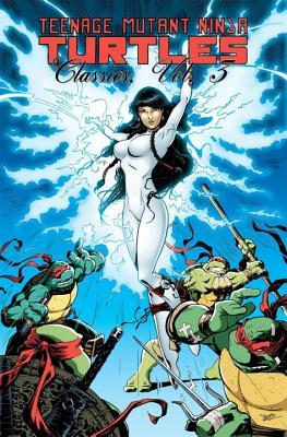 Teenage Mutant Ninja Turtles Classics Volume 3 - Dooney, Michael, and Murphy, Steve, and Farley, A J