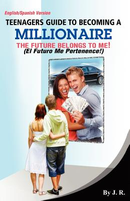 Teenager's Guide to Becoming a Millionaire - J R